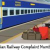 Indian Railway Complaint Number | Indian Railways Helpline Number